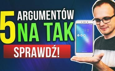 5 Powodów na TAK - Asus Zenfon 3 MAX 5.5