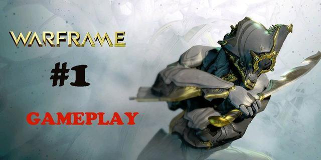 Warframe - Gameplay #1  by Skinny