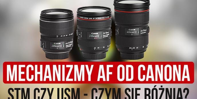 Mechanizmy AF od Canona - STM czy USM?