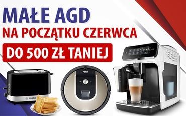 Małe AGD taniej nawet o 500 złotych! Promocje elektroniczne na początek czerwca