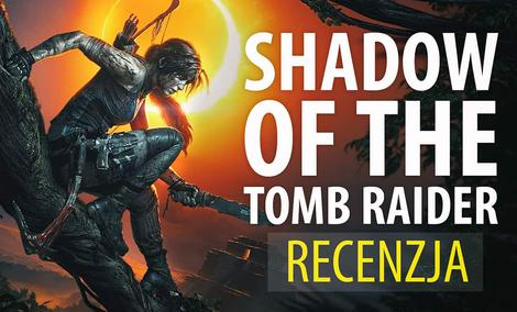 Recenzja Shadow of the Tomb Raider – Czy to już koniec?