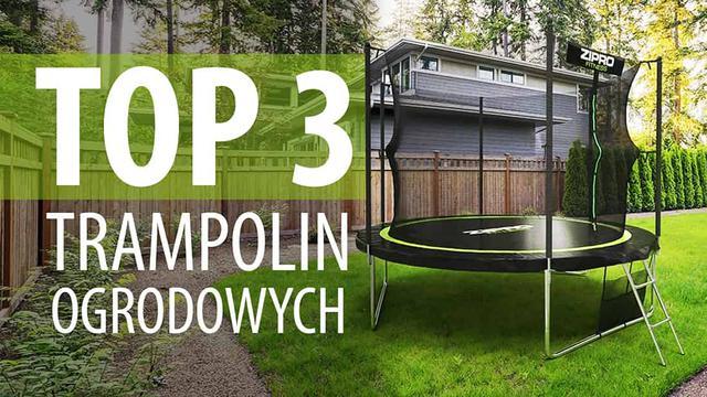 top3 trampolin ogrodowych
