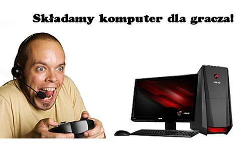 Składamy komputer dla gracza!