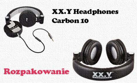 XX.Y Headphones Carbon 10 rozpakowanie słuchawek [UNBOXING]