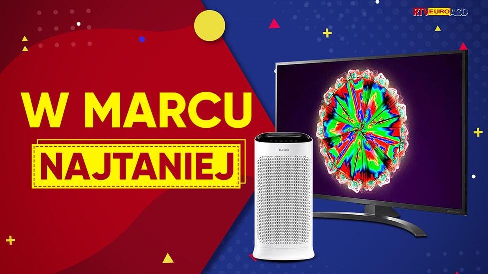 Co jest najtaniej w RTV Euro AGD w marcu? Sprawdź sam!
