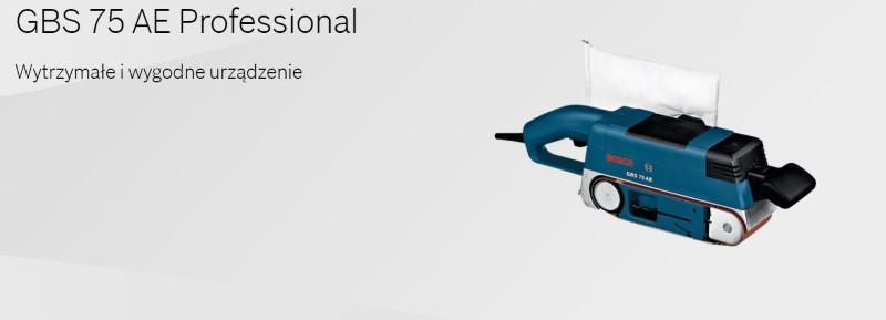Bosch GBS 75 AE należy do linii profesjonalnej