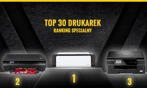 Ranking Specjalny Drukarek - TOP 30 Modeli do Domu i Biura