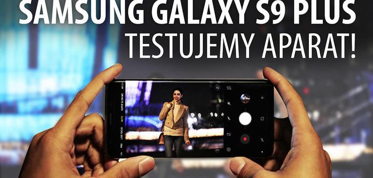 Samsung Galaxy S9 Plus - Test aparatu