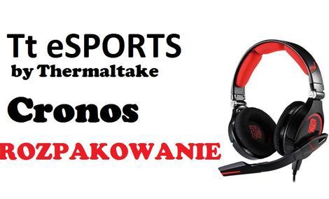 TTeSports by Thermaltake Cronos [ROZPAKOWANIE]