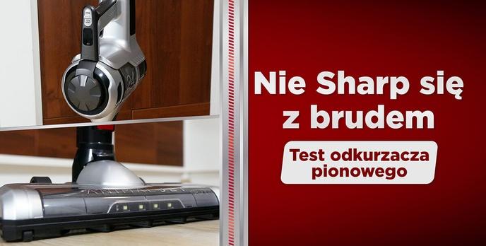 Recenzja odkurzacz pionowego Sharp SA-VP4001BS-EU - Sięgnie wszędzie?