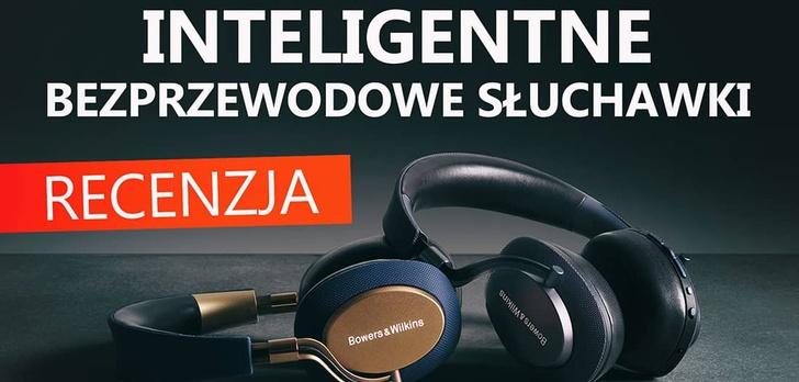 Inteligentne Słuchawki - Recenzja Bowers & Wilkins PX