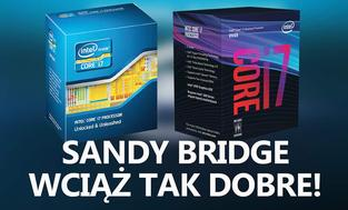 Sandy Bridge Wciąż Dobre Dla Graczy - i7-2600K vs i7-8700K