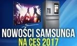 CES 2017 - Samsung Prezentuje Telewizory Nowej Generacji, i Nie Tylko...