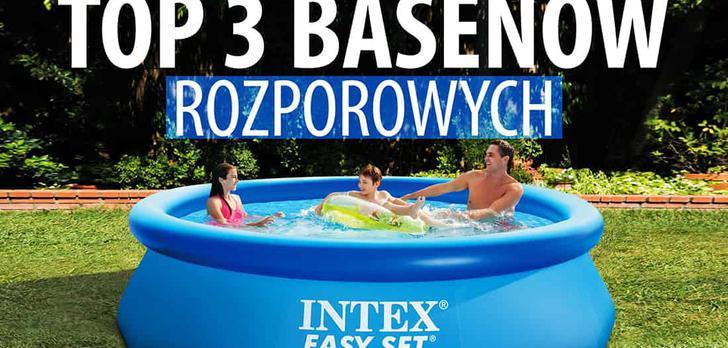 TOP 3 Basenów rozporowych - Ranking polecanych basenów ogrodowych