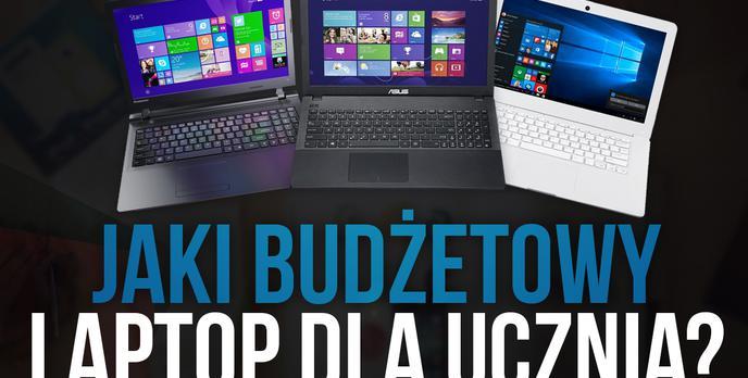 Jaki Budżetowy Laptop Dla Ucznia?