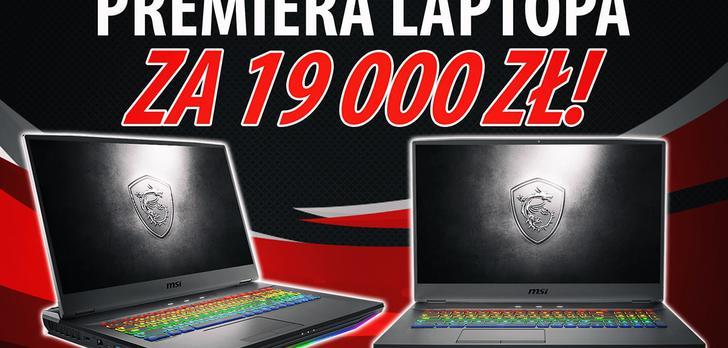 MSI GT76 Titan - Pierwsze wrażenia z premiery flagowego notebooka MSI dla graczy
