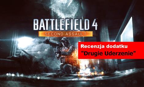 Second Assault, czyli recenzja drugiego dodatku dla Battlefielda 4 [Drugie Uderzenie]
