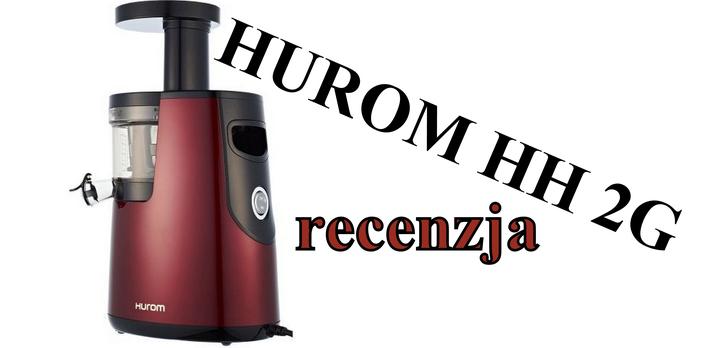 Hurom HH 2G - Recenzja Najnowocześniejszej Wyciskarki do Soku