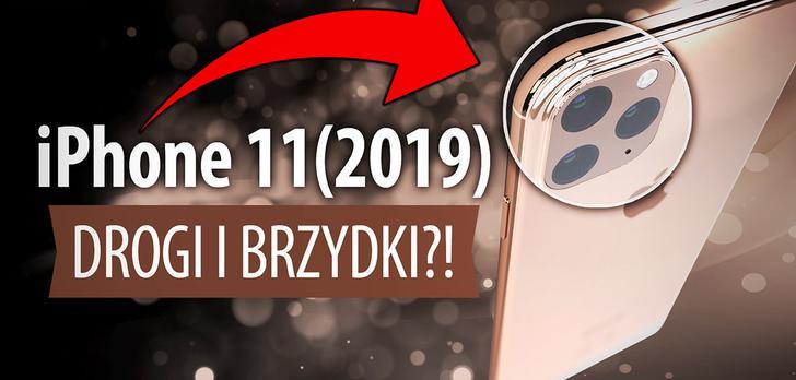 iPhone 11 (2019) będzie BRZYDKI? Podsumowanie przecieków