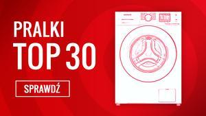 Jaką Pralkę Kupić - Klasyfikacja TOP 30