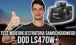 Test Wideorejestratora Samochodowego DOD LS470W+