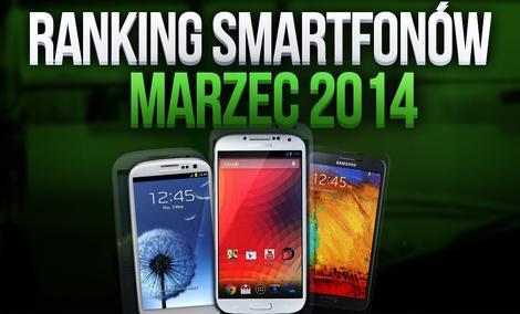 Ranking smartfonów - najpopularniejsze modele z marca 2014