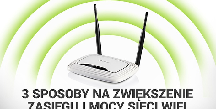 Trzy Sposoby na Zwiększenie Zasięgu i Mocy Sieci WiFi