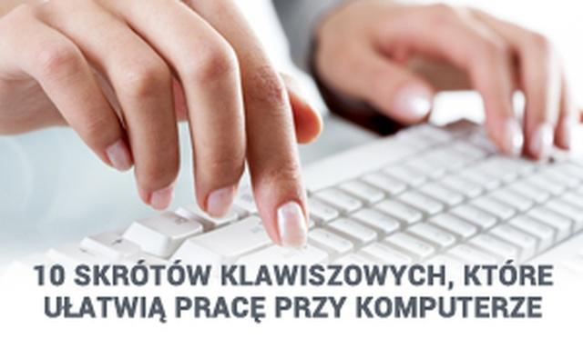 10 Skrótów Klawiszowych, Które Ułatwią Pracę Przy Komputerze