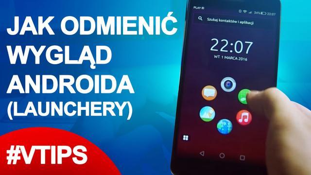 Jak odmienić swojego Androida (Lauchery) / #VTips