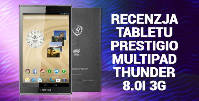 Recenzja Tabletu Prestigio Multipad Thunder 8.0i 3G