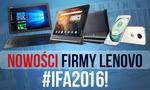 Nowości Firmy Lenovo z IFA 2016!