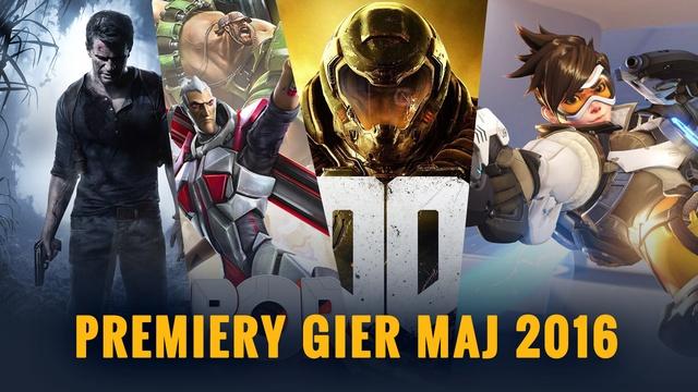 Najlepsze Premiery Gier Maja 2016 – Doom, Battleborn, Overwatch, SUPERHOT, Uncharted 4