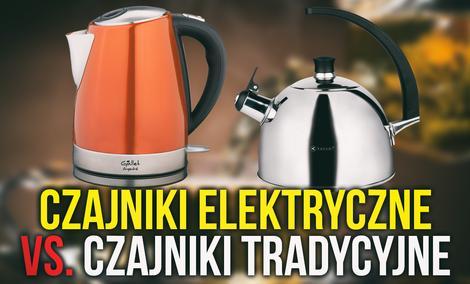 Czajniki Elektryczne vs. Czajniki Tradycyjne - Który Wybrać?