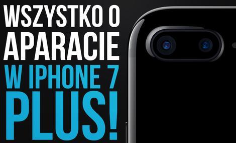 Wszystko o Aparacie w iPhone 7 Plus!