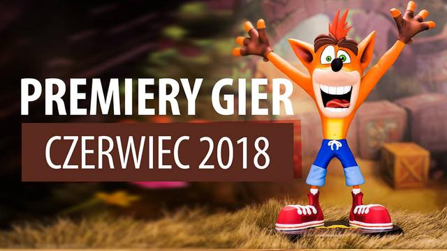 Najlepsze Premiery Gier Czerwiec 2018 - OnRush, Vampyr, Crash Bandicoot