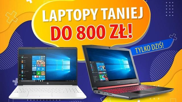 Nawet 800 zł taniej za laptopy - Okazje ważne tylko dziś!