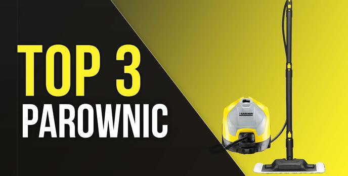 TOP 3 Parownic - Gwarancja Skutecznego Czyszczenia!