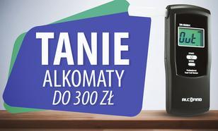 Jaki tani alkomat do 300 zł? | TOP 7 |
