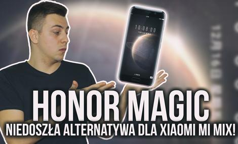 Honor Magic - Niedoszła Alternatywa dla Xiaomi Mi Mix!