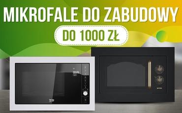 Tanie kuchenki mikrofalowe do zabudowy do 1000 zł |TOP 7|