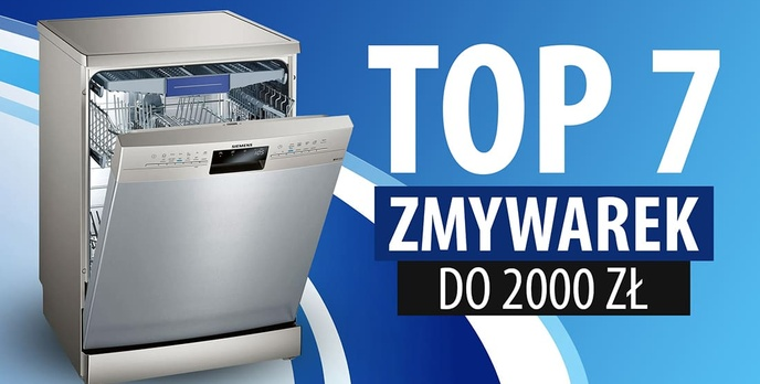 TOP 7 Zmywarek do 2000 zł