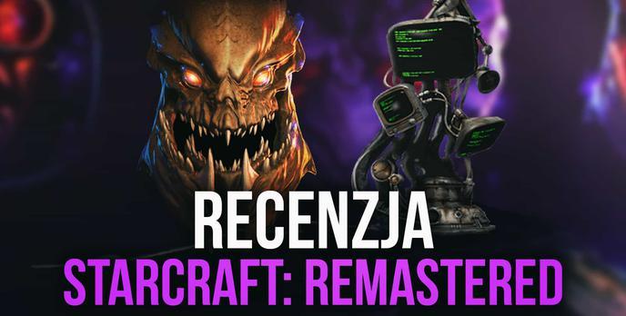 Recenzja StarCraft: Remastered - Polska wersja po 19 latach!