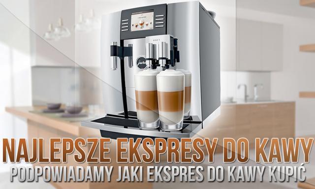 Najlepsze Ekspresy do Kawy — Podpowiadamy Jaki Ekspres do Kawy Kupić