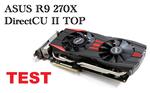 ASUS R9 270X DirectCU II TOP - test karty dla graczy