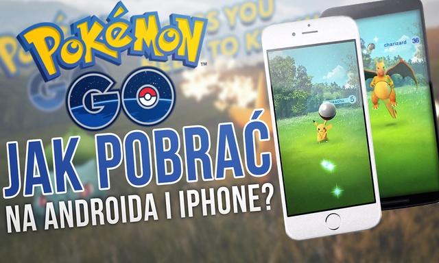 Groźny Wirus w Pokemon GO! Skąd Pobrać Dobrą i Aktualną Wersję (IOS, ANDROID)