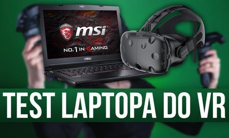 Test laptopa do VR! Recenzja MSI GS43VR Phantom Pro 6RE