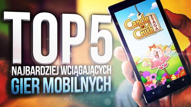 TOP 5 Najbardziej Wciągających Gier Mobilnych