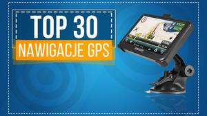 Ranking Nawigacji GPS - 30 Najpopularniejszych Urządzeń