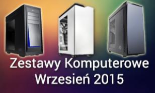 Zestawy Komputerowe Wrzesień 2015