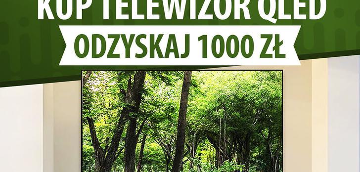 Sklepy rozdają 1000 zł za zakup telewizora QLED